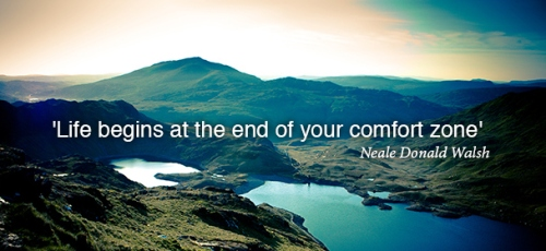 Source: http://naturetraveltales.com/2013/09/06/friday-favorite-quote-life-begins-at-the-end-of-your-comfort-zone/